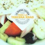 Libros: La buena cocina para la Tercera Edad. Los recetarios de la salud